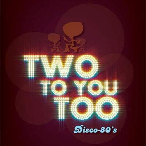 ORCHESTRE DISCO - ANNEE 80 - TWO TO YOU TOO - ISTRES - BOUCHES DU RHONE