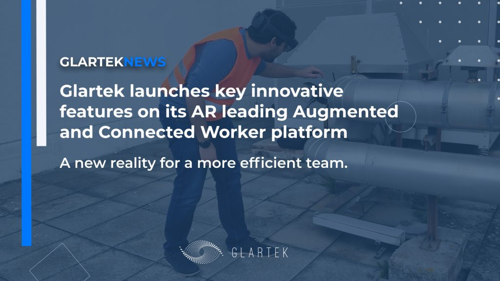 GlarVision, the Augmented and Connected Worker platform new major release