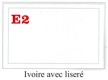 E2 Ivoire avec liseré