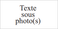 Texte sous photo(s)