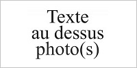 Texte au dessus photo(s)